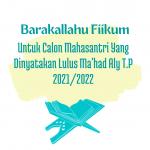 Pengumuman Calon Mahasantri Yang Dinyatakan LULUS T.P 2021/2022
